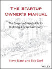 The Startup Owner's Manual: The Step-By-Step Guide for Building a Great Company Cover Image