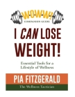 WOWW! I Can Lose Weight: The Companion Guide: Essential Tool for a Lifestyle of Wellness Cover Image