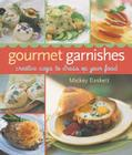 Gourmet Garnishes: Creative Ways to Dress Up Your Food Cover Image