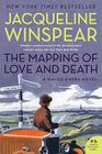 The Mapping of Love and Death: A Maisie Dobbs Novel (P.S.) Cover Image