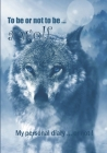To be or not to be ... a wolf: Notebook - 7 x 10 inches - 102 high quality pages - Paperback - Ideal personal diary - children's notebook - birthday Cover Image