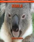 Koala: Immagini incredibili e fatti divertenti per i bambini Cover Image