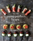 Party-Perfect Bites: Delicious recipes for canapés, finger food and party snacks Cover Image