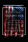 America Transformed: The Rise and Legacy of American Progressivism Cover Image