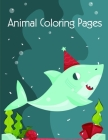 Animal Coloring Pages: Coloring pages, Chrismas Coloring Book for adults relaxation to Relief Stress Cover Image