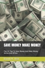 Save Money Make Money: Top 15 Tips To Save Money And Make Money Online And Offline Cover Image