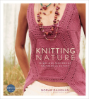 Knitting Nature: 39 Designs Inspired by Patterns in Nature Cover Image