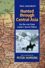 Hunted Through Central Asia: On the Run from Lenin's Secret Police Cover Image