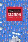 Ham Radio Station Log Book: Amateur Radio Books, Ham Radio Log, Amateur Radio Operator Log, Ham Radio Log Sheet, Cute Winter Skiing Cover Cover Image