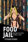 Food Jail: Breaking the bars of binge eating Cover Image