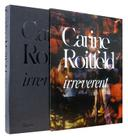 Carine Roitfeld: Irreverent Cover Image