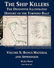 The Definitive Illustrated History of the Torpedo Boat, Volume X: Bonus Material and Appendixes Cover Image