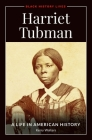 Harriet Tubman: A Life in American History Cover Image
