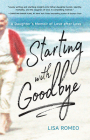 Starting with Goodbye: A Daughter's Memoir of Love after Loss Cover Image