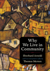 Why We Live in Community (Plough Spiritual Classics: Backpack Classics for Modern Pilg) Cover Image