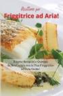 Ricettario per Friggitrice ad Aria! Air Fryer Cookbook (Italian Version): Ricette Semplici e Gustose da Realizzare con la Tua Friggitrice ad Aria Cald Cover Image
