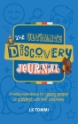The Ultimate Discovery Journal: Creating experiences for young people to connect with their uniqueness Cover Image