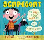 Scapegoat: The Story of a Goat Named Oat and a Chewed-Up Coat Cover Image