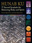 Hunab Ku: 77 Sacred Symbols for Balancing Body and Spirit Cover Image