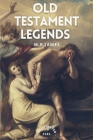 Old Testament Legends: Illustrated - Easy to Read Layout Cover Image