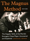 The Magnus Method: The Singular Skills of the World's Strongest Chess Player Uncovered and Explained Cover Image