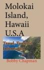 Molokai Island, Hawaii U.S.A: Travel, Touristic Information Cover Image