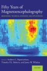 Fifty Years of Magnetoencephalography: Beginnings, Technical Advances, and Applications Cover Image