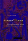 Secrets of Women: Gender, Generation, and the Origins of Human Dissection Cover Image