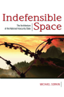 Indefensible Space: The Architecture of the National Insecurity State Cover Image