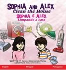 Sophia and Alex Clean the House: Sophia e Alex Limpando a casa Cover Image