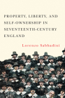 Property, Liberty, and Self-Ownership in Seventeenth-Century England Cover Image