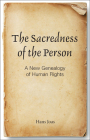 The Sacredness of the Person: A New Genealogy of Human Rights Cover Image