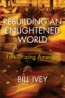 Rebuilding an Enlightened World: Folklorizing America Cover Image