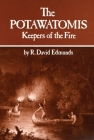 The Potawatomis: Keepers of the Fire (Civilization of the American Indian #145) Cover Image