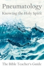 Pneumatology: Knowing the Holy Spirit Cover Image