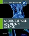 Ib Diploma Sports, Exercise & Health: Course Book: Oxford Ib Diploma Cover Image