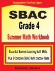 SBAC Grade 4 Summer Math Workbook: Essential Summer Learning Math Skills plus Two Complete SBAC Math Practice Tests Cover Image