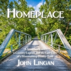 Homeplace Lib/E: A Southern Town, a Country Legend, and the Last Days of a Mountaintop Honky-Tonk Cover Image