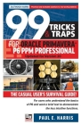 99 Tricks and Traps for Oracle Primavera P6 PPM Professional Cover Image