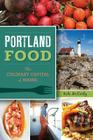 Portland Food: The Culinary Capital of Maine (American Palate) Cover Image