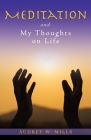 Meditation and My Thoughts on Life Cover Image