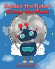 Robbie The Robot Steals the Moon Cover Image