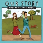 Our Story - How We Became a Family (13): Mum & dad families who used embryo donation - single baby Cover Image