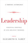 Leadership: Essential Writings by Our Greatest Thinkers Cover Image