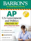 AP US Government and Politics Premium: With 5 Practice Tests (Barron's Test Prep) Cover Image