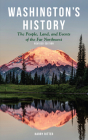 Washington's History, Revised Edition: The People, Land, and Events of the Far Northwest Cover Image