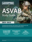 ASVAB Study Guide 2021-2022: Comprehensive Review with Practice Test Questions for the Armed Services Vocational Aptitude Battery Exam Cover Image