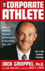 The Corporate Athlete: How to Achieve Maximal Performance in Business and Life Cover Image