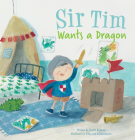 Sir Tim Wants a Dragon Cover Image