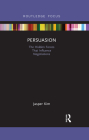 Persuasion: The Hidden Forces That Influence Negotiations (Routledge Focus on Business and Management) Cover Image